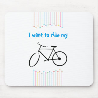 I want to ride my bicycle mouse pad