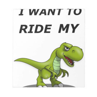 I Want To Ride My Notepad
