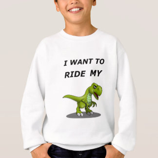 I Want To Ride My Sweatshirt