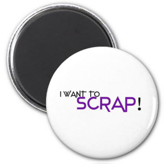 I want to Scrap Refrigerator Magnet