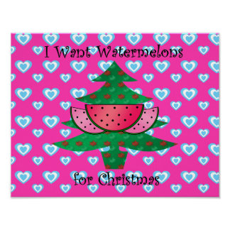 I want watermelons for Christmas on hearts Print