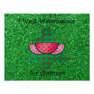 I want watermelons for Christmas Poster