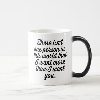 """""""I want you"""" Personalized love quote text design Morphing Mug"""
