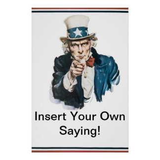 I Want You to Insert Your Own Saying! Uncle Sam Poster