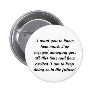 I want you to know 6 cm round badge
