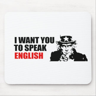 I WANT YOU TO SPEAK ENGLISH 2 MOUSE PAD