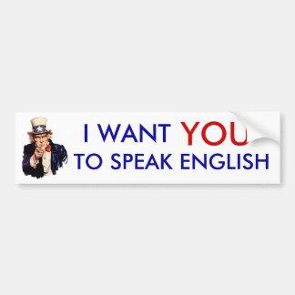 I want you to speak English bumper sticker