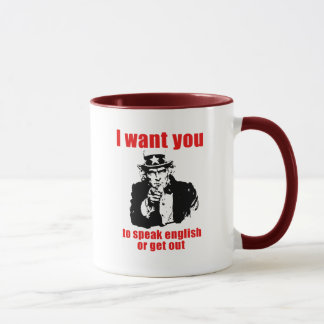 I want you to speak English or get out Mug