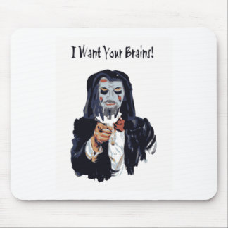 I want your brain Zombie Mouse Pad