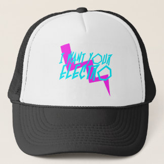 I Want Your Electro Trucker Cap