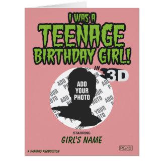 I Was A Teenage Birthday Girl! Card