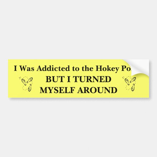 I Was Addicted to the Hokey Pokey Bumper Stickers