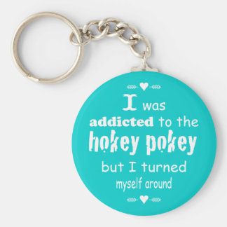 I was Addicted to the Hokey Pokey Typography Quote Key Ring