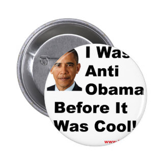 I Was Anti Obama Before It Was Cool! 6 Cm Round Badge