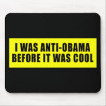 I Was Anti Obama Before It Was Cool Mouse Pad