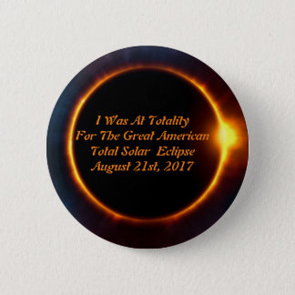 I Was At Totality  For The Great American Eclipse 6 Cm Round Badge