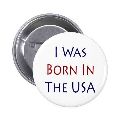 I Was Born In The USA Pinback Button