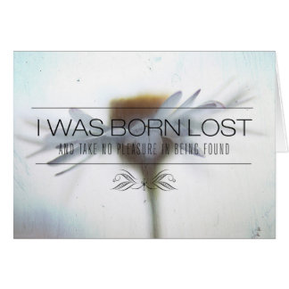 I Was Born Lost | Motivational Quote Card