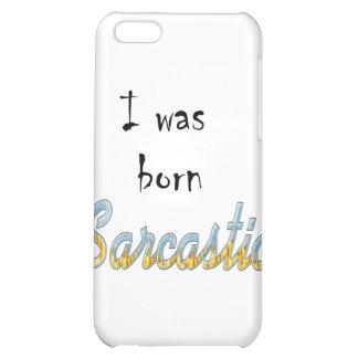 I Was Born Sarcastic iPhone 5C Covers
