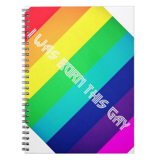 I was born this gay notebook