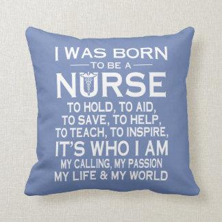 I WAS BORN TO BE A NURSE CUSHION