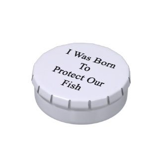 I Was Born To Protect Our Fish Jelly Belly Tin