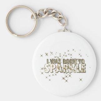 I Was Born To Sparkle Basic Round Button Key Ring