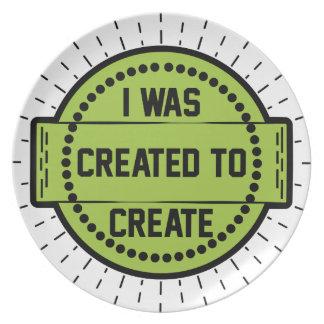 I was created to create plate