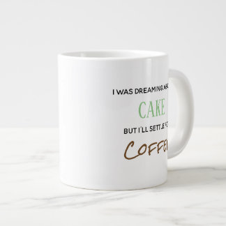 i was dreaming about cake coffee mug