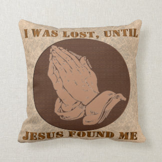 I WAS LOST,UNTIL, JESUS FOUND ME PILLOWS