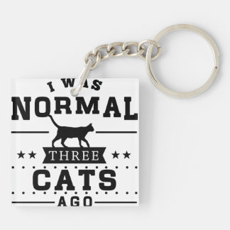 I Was Normal Three Cats Ago Key Ring