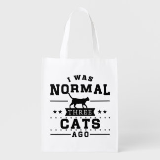 I Was Normal Three Cats Ago Reusable Grocery Bag