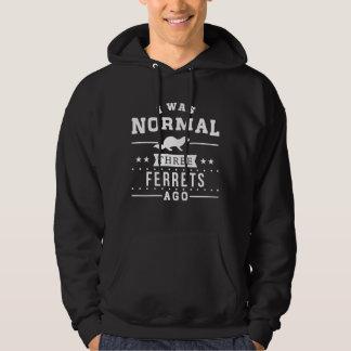 I Was Normal Three Ferrets Ago Hoodie