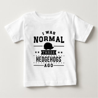 I Was Normal Three Hedgehogs Ago Baby T-Shirt