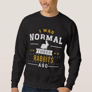 I Was Normal Three Rabbits Ago Sweatshirt