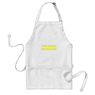 I Was Normal Two Cats Ago Standard Apron