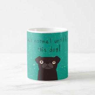 'I was normal until I got this dog!', brown pug Coffee Mug