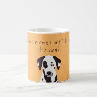 'I was normal until I got this dog!', yellow Coffee Mug