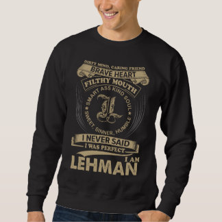 I Was Perfect. I Am LEHMAN Sweatshirt