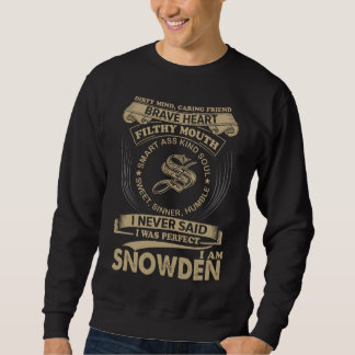 I Was Perfect. I Am SNOWDEN Sweatshirt