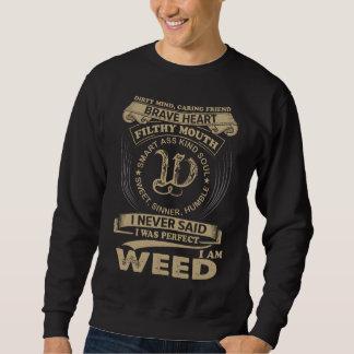 I Was Perfect. I Am WEED Sweatshirt