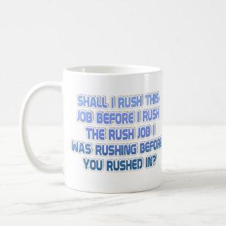 I was Rushing Coffee Mug