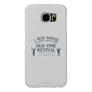 I Was Saved! Samsung Galaxy S6 Cases
