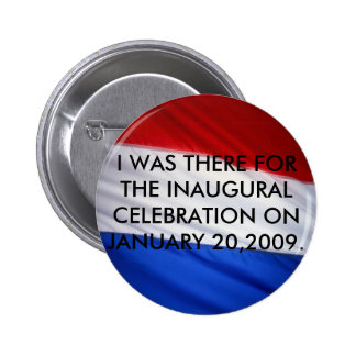 I WAS THERE FOR THE INAUGURAL CELEBRA... 6 CM ROUND BADGE