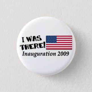 I Was There Inauguration Day 2009 Gifts 3 Cm Round Badge