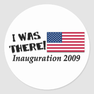 I Was There Inauguration Day 2009 Gifts Classic Round Sticker