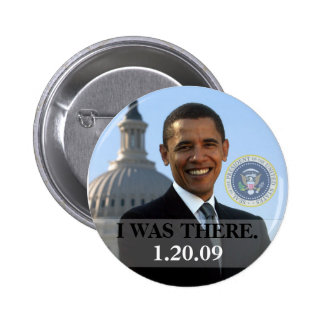 I WAS THERE - President Obama History 1/20/09 6 Cm Round Badge