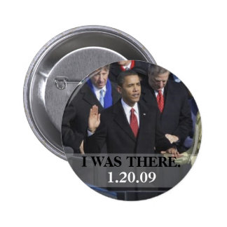I WAS THERE - President Obama Swearing In Buttons