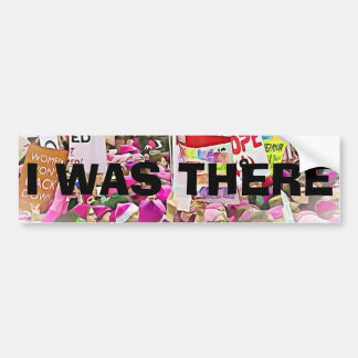 """I Was There"" Protesters at the Women's March Bumper Sticker"