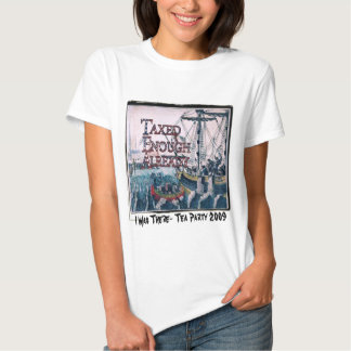 I Was There Tea Party 2009 T-shirts